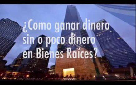Como Ganar Dinero Sin Dinero en Bienes Raíces (Video 1 de 12)
