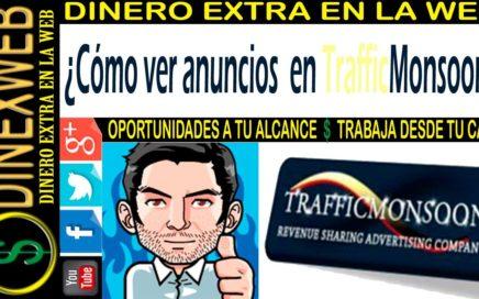 Como ganar dinero viendo anuncios en trafficmonsoon | DINERO EXTRA EN LA WEB