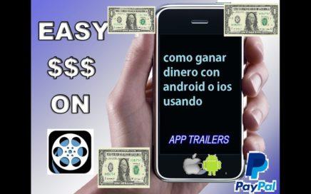 Como Ganar Dinero Viendo Videos con AppTrailers desde Casa Android Ios 2016 Funcional