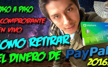 COMO RETIRAR EL DINERO DE PAYPAL PASO A PASO | Tarjeta débito Interbank Peru | Dinero fácil 2017