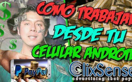 COMO TRABAJAR Y GANAR DINERO DESDE TU MOVIL ANDROID | Dinero por Internet 2017 | Clixsense #3