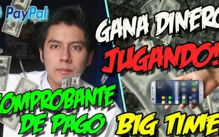 COMPROBANTE DE PAGO $40 BIGTIME   Gana dinero jugando con tu celular 2017