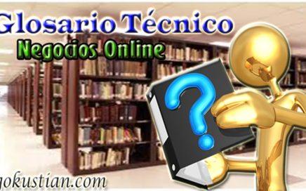 Diccionario de Negocios Online para personas que recien comienzan a Ganar Dinero por Internet