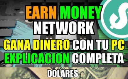 Earn Money Network | Registro + Explicacion completa | Gana Dinero Con Tu PC