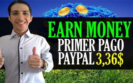 EARN MONEY PRIMER PAGO por Paypal [3,36$] Gana Dinero a Paypal - Ayuda a mis Referidos