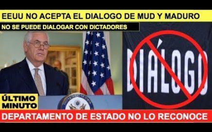 EEUU no acepta diálogo entre MUD y Maduro