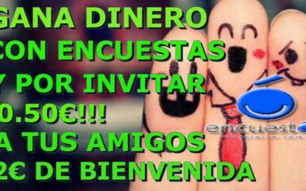 ENCUESTON |GANA DINERO GRATIS!!! PAYPAL POR INVITAR A TUS AMIGOS 0.50€ Y 2€ DE BIENVENIDA 2017!!!|