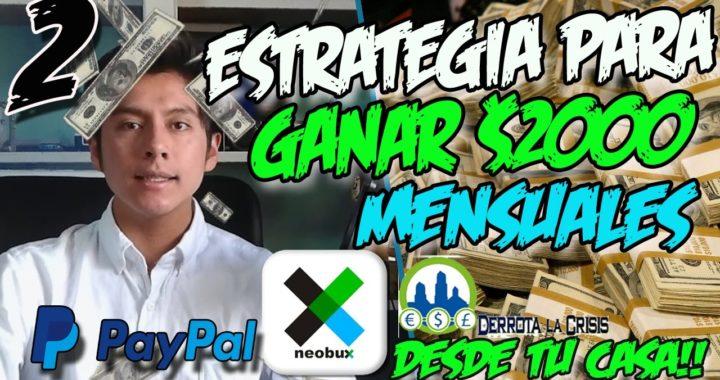 ESTRATEGIA PARA GANAR $2000 MENSUALES DESDE TU CASA 2017  Estratégia Neobux #2