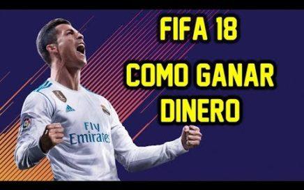 FIFA 18 COMO GANAR DINERO RAPIDO