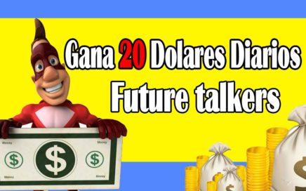 Future Talkers Cómo funciona l Como Ganar Dinero Para Paypal 2017 l  20 $ Diarios