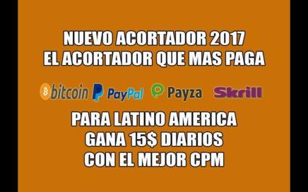 Gana 15$ al Día NUEVO Acortador De Links Que Mas Paga 2017 [PAYPAL, BITCOIN, PAYZA, SKRILL] PAGO #2