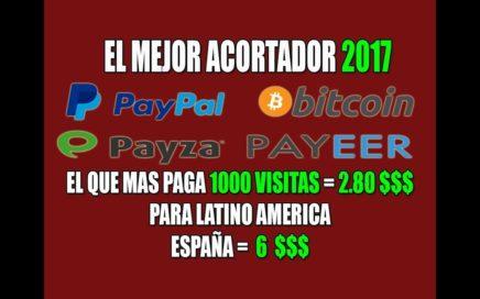 Gana 20$ al Día / El Acortador De Links Que Mas Paga 2017 [PayPal, Bitcoins, Payza, Payeer] + Pago