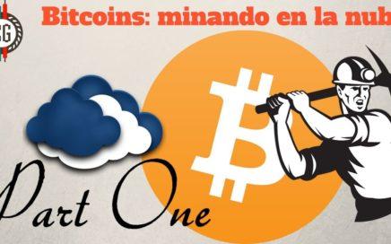 ¡Ganá Bitcoins minando en la nube! (Parte 1)