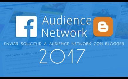 Gana dinero Audience Network en blogger 2017 (Configuración/Primera parte)