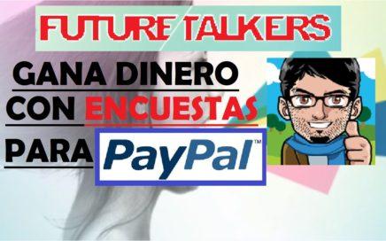 Gana Dinero con Encuestas para PayPal || Future Talkers te Paga por Opinar!
