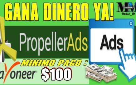 GANA DINERO CON PROPELLER-ADS CON TU BLOG O PAGINA WEB ( MÍNIMO PAGO $100 ) + MÉTODO