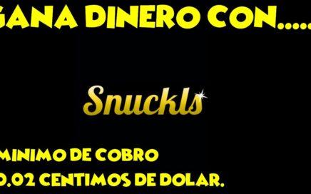GANA DINERO CON SNUCKLS!! pagina no recomendada!!!!!!!