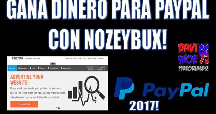 Gana dinero para Paypal | Ptc Nozeybux | 2017 | Davishoe95