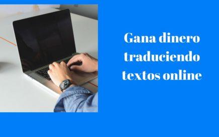 gana dinero traduciendo textos online/ trabaja desde casa