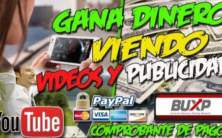 GANA DINERO VIENDO VIDEOS Y PUBLICIDAD 2017 | BUXP Comprobante de pago