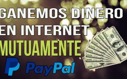 GANAMOS DINERO EN INTERNET PARA PAYPAL MUTUAMENTE   DEJA TU LINK