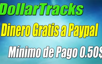 Ganar Dinero a Paypal Gratis, Rápido y Fácil con DollarTracks | Válida para Todo el Mundo.