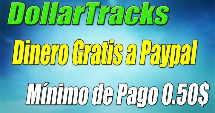 Ganar Dinero a Paypal Gratis, Rápido y Fácil con DollarTracks   Válida para Todo el Mundo.