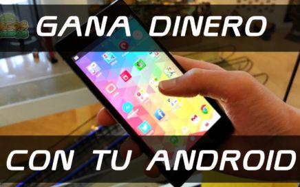 Ganar dinero con Android | Facil y Rapido | 2015 | TUTORIAL