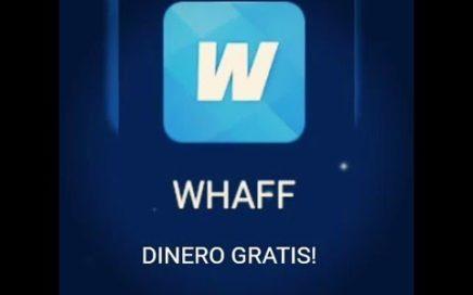 GANAR DINERO ONLINE DESDE TU MOVIL - WHAFF LA MEJOR APLICACION #1