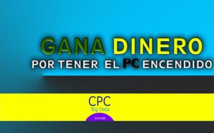 GANAR DINERO POR DEJAR LA PC ENCENDIDA 2017