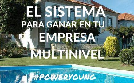 Ganar Dinero Por Internet Desde Casa, El Sistema Para Ganar En Tu Empresa Multinivel #PowerYoung