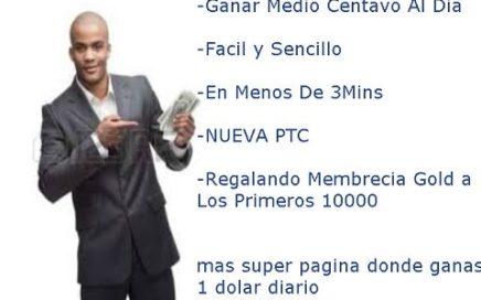 Ganar Dinero Rapido Para PAYPAL 1 Dolar Diario - NUEVA PTC JULIO 2016 (se volvio scam)