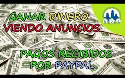 Ganar Dinero Viendo Anuncios, Pagos Recibidos por Paypal | Como Tener Mucho Dinero