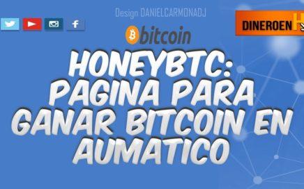 HoneyBTC : Ganar Bitcoin en Automático| Satoshis Diarios | Como Funciona | Pagando|  Cloud Mining