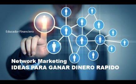 IDEAS PARA GANAR DINERO RAPIDO - Network Marketing