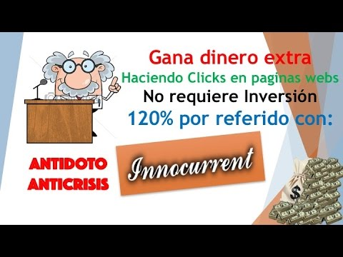 INNOCURRENT Como ganar dinero extra haciendo click, Derrota La Crisis| Antídoto Anticrisis