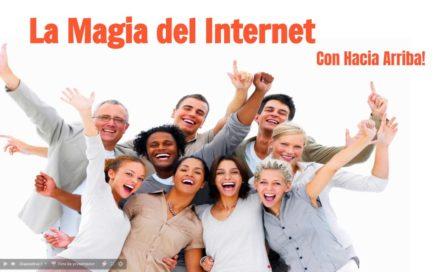 La Magia del Internet - Hacia Arriba!  Ganar Dinero desde Casa (Oficial 2017)