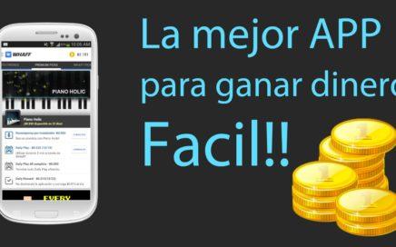 La mejor App para ganar dinero fácil 2016 ll WHAFFll Android