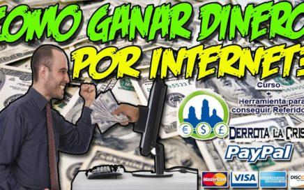 LA MEJOR MANERA DE GANAR DINERO POR INTERNET 2017 | Derrota la Crisis dede TU CASA