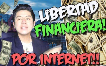 LA MEJOR OPORTUNIDAD PARA GANAR DINERO POR INTERNET 2017   Obten la Libertar Financiera