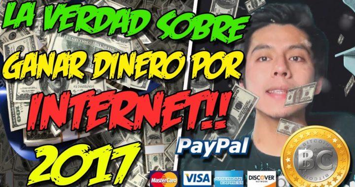 LA VERDAD SOBRE COMO GANAR DINERO POR INTERNET | Comienza a ganar dinero ahora 2017