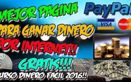 MEJOR PAGINA PARA GANAR DINERO GRATIS POR INTERNET | Curso Dinero Fácil 2017