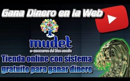 Mudet tienda online con sistema gratuito para ganar dinero desde casa | Gana dinero en la Web