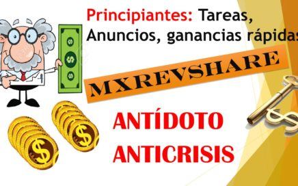 MxRevShare Tutorial Principiantes, Ver Anuncios, Ganar Dinero Rapido | Antidoto Anticrisis