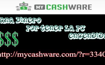 || My CashWare || Gana Dinero por tener el Pc Encendido [AUTOMATICO][NO PAGA]