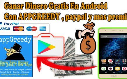 Nueva Aplicacion Para Ganar Dinero gratis Desde Android / ganar dinero en Android con appGreedy
