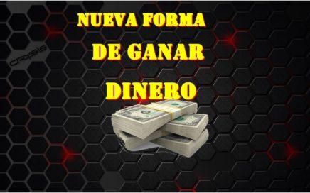 NUEVA FORMA DE GANAR DINERO ONLINE