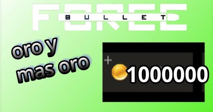 Oro fácil y rápido - Bullet force ;)(ya no está en funcionamiento)