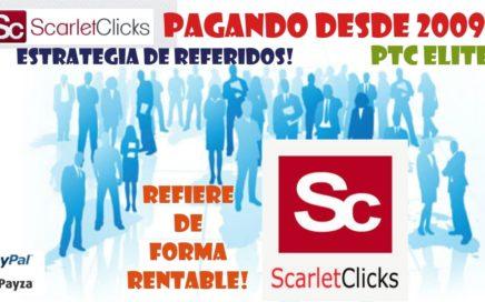 SCARLET CLICKS Gana Dinero Online TUTORIAL COMPLETO Y Opinión ESTRATEGIA PARA REFERIDOS RENTADOS!!
