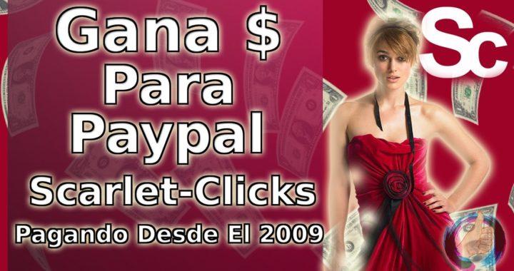 SCARLETCLICKS | Como Ganar Dinero Fácil Para Paypal | SCARLET-CLICKS 2017